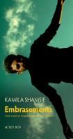 Embrasements, Kamila Shamsie (par Yasmina Mahdi)
