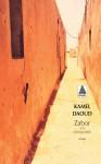 Zabor, ou Les psaumes, Kamel Daoud (par Marie-Pierre Fiorentino)