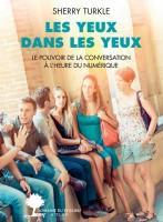 Les Yeux dans les yeux, Le Pouvoir de la conversation à l'heure du numérique, Sherry Turkle (par Ivanne Rialland)