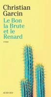 Le Bon, la Brute et le Renard, Christian Garcin (par Philippe Chauché)