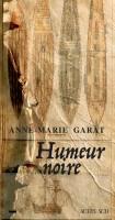 Humeur noire, Anne-Marie Garat (par Sylvie Ferrando)