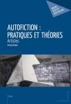Autofiction : Pratiques et théories, Articles, Arnaud Genon