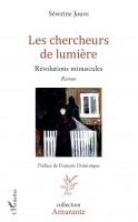 Les chercheurs de lumière – Révolutions minuscules – Séverine Jouve (L'Harmattan) - Ph. Chauché