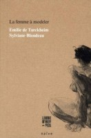 La femme à modeler, Emilie de Turckheim