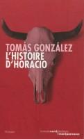 L'histoire d'Horacio, Tomás González (2 recensions)