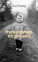 Mes intimes étrangers, Luc Duwig, par Sandrine Ferron-Veillard