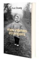Mes intimes étrangers Luc Duwig (Carnets Nord) - S. Ferron-Veillard
