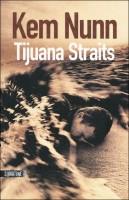 Tijuana Straits, Kem Nunn