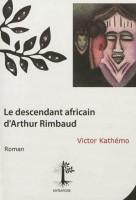 Le descendant africain d'Arthur Rimbaud, Victor Kathémo