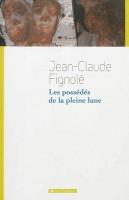 Les possédés de la pleine lune, Jean-Claude Fignolé