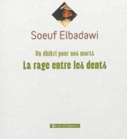 La rage entre les dents, Soeuf Elbadawi