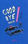 La cause buissonnière (7) : Goodbye Berlin