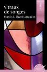 Vitraux de songes, Francis Etienne Sicard Lundquist