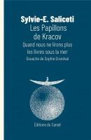 Les Papillons de Kracov, Quand nous ne lirons plus les livres sous la mer, Sylvie E. Saliceti (par Marie-Hélène Prouteau)