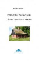 Ferme du bois clair, Céline, Danemark, 1948-1951, Pierre Grouix (par Augustin Talbourdel)