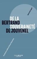 De la Souveraineté, À la recherche du bien politique, Bertrand de Jouvenel (par Gilles Banderier)