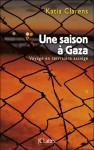 Une saison à Gaza, Katia Clarens