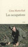 Les occupations, Côme Martin-Karl
