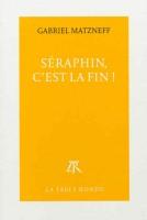 Séraphin, c'est la fin !, Gabriel Matzneff