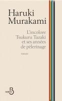L'Incolore Tsukuru Tazaki et ses années de pèlerinage, Haruki Murakami