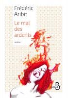 Le Mal des Ardents, Frédéric Aribit
