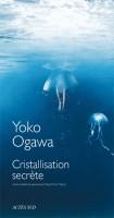 Cristallisation secrète, Yôko Ogawa
