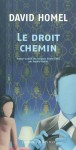 Le droit chemin, David Homel