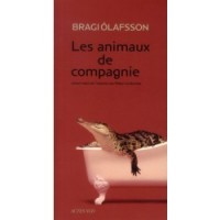 Les animaux de compagnie, Bragi Olafsson (par Anne Morin)