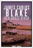 Red Grass River, James Carlos Blake