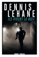 Ils vivent la nuit, Dennis Lehane