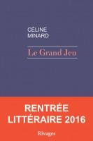 Le grand jeu, Céline Minard