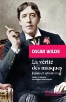 La vérité des masques, Essais et aphorismes, Oscar Wilde (par Yasmina Mahdi)