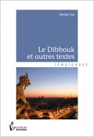 Le Dibbouk et autres textes, Jérôme Sas