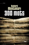 300 mots, Richard Montanari
