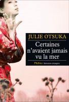Certaines n'avaient jamais vu la mer, Julie Otsuka (2ème recension)