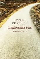 Légèrement seul, Daniel de Roulet