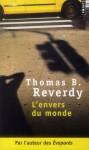 L'envers du monde, Thomas B. Reverdy
