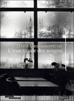 L'exactitude des songes, Denis Grozdanovitch