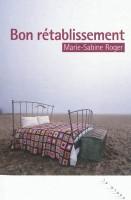 Bon rétablissement, Marie-Sabine Roger