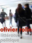 Littérature, politique, Olivier Rolin