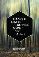Mais qui lira le dernier poème ?, Eric Dubois