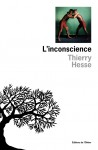 L'inconscience, Thierry Hesse