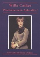 Prochainement, Aphrodite!, Willa Cather