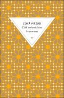 C'est moi qui éteins les lumières, Zoyâ Pirzâd