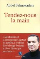 Tendez-nous la main, Abdel Belmokadem