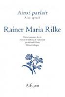Ainsi parlait (Also sprach) Rainer Maria Rilke
