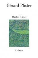 Hautes Huttes, Gérard Pfister (par Marc Wetzel)