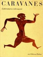 Hommage à la revue Caravanes (Phébus, 1989-2003)