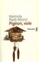 Pigeon vole, Melinda Nadj Abonji