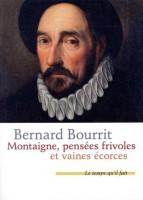 Montaigne, pensés frivoles et vaines écorces – Bernard Bourrit (Le temps qu'il fait) - Ph. Chauché